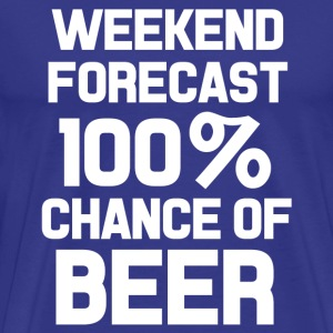 Weekend forecast 100% chance of beer funny shirt  - Men's Premium T-Shirt