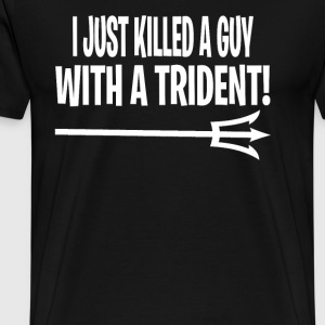 Anchorman Quote - I Just Killed A Guy With A Tride T-Shirts - Men's Premium T-Shirt