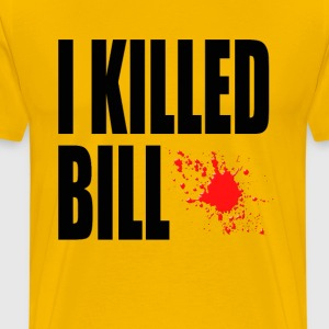 I Killed Bill T-Shirts - Men's Premium T-Shirt
