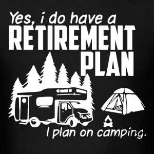 Retirement plan - I plan on camping - Men's T-Shirt