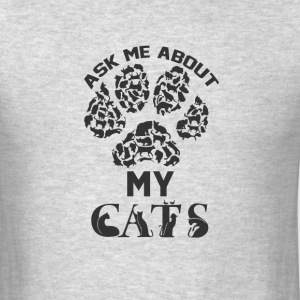 Ask me about my cats  - Men's T-Shirt