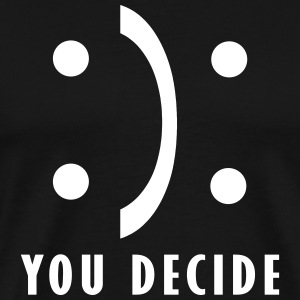 You decide - good and bad fortune T-Shirts - Men's Premium T-Shirt