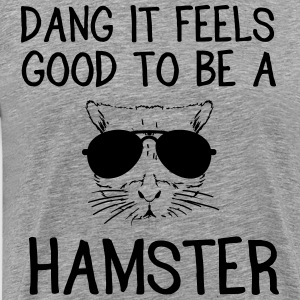 Dang it feels good to be a hamster T-Shirts - Men's Premium T-Shirt