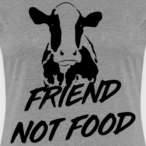 Cows are Friends not Food T-Shirts - Women's Premium T-Shirt