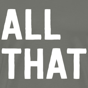 All that T-Shirts - Men's Premium T-Shirt