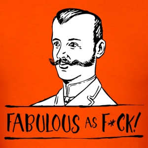 Fabulous as F... T-Shirts - Men's T-Shirt