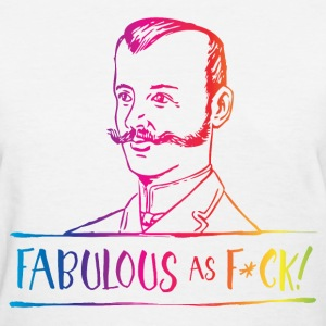 Fabulous as F... Rainbow T-Shirts - Women's T-Shirt