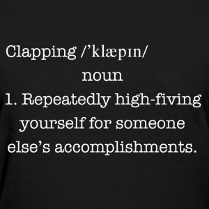 Funny clapping definition shirt - Women's T-Shirt