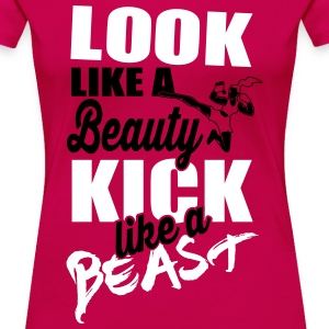 Martial Arts: Kick like a beast T-Shirts - Women's Premium T-Shirt