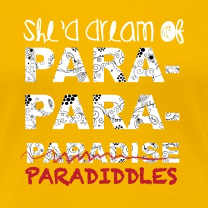 She'd dream of paradiddle T-Shirts - Women's Premium T-Shirt
