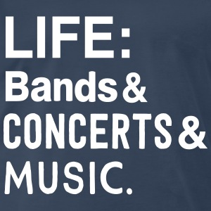 Life: bands Concerts and Music T-Shirts - Men's Premium T-Shirt
