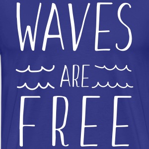 Waves are free T-Shirts - Men's Premium T-Shirt