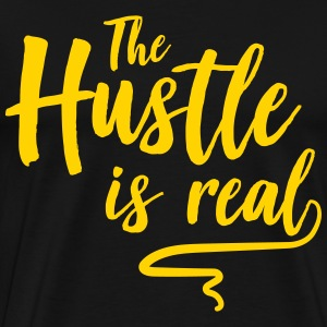The Hustle is Real T-Shirts - Men's Premium T-Shirt