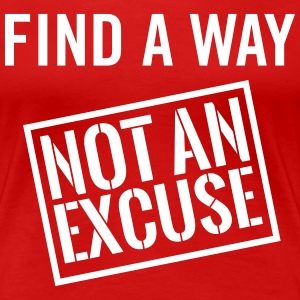 Find a way not an excuse T-Shirts - Women's Premium T-Shirt