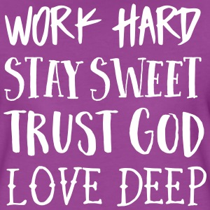 Work Hard, Stay Sweet, Trust God, Love Deep T-Shirts - Women's Premium T-Shirt
