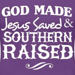 God made Jesus saved & southern raised T-Shirts - Women's Premium T-Shirt