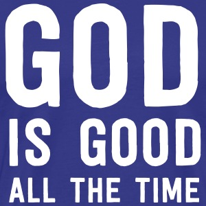 God is good all the time T-Shirts - Men's Premium T-Shirt
