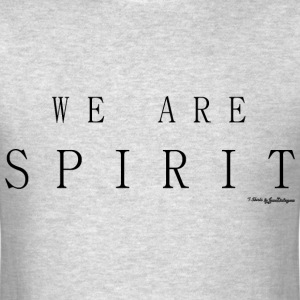 We Are Spirit, T Shirts - Black T-Shirts - Men's T-Shirt