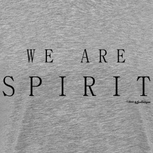We Are Spirit, T Shirts - Black T-Shirts - Men's Premium T-Shirt
