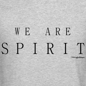 We Are Spirit, T Shirts - Black Long Sleeve Shirts - Crewneck Sweatshirt