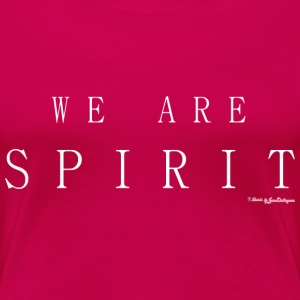 We Are Spirit, T Shirts - White T-Shirts - Women's Premium T-Shirt