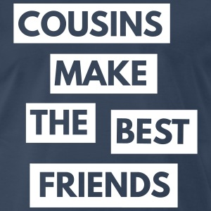 Cousins make the best friends T-Shirts - Men's Premium T-Shirt