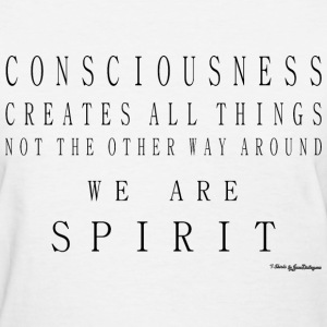 Consciousness Creates All Things - Black T-Shirts - Women's T-Shirt