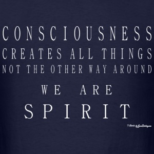 Consciousness Creates All Things - White T-Shirts - Men's T-Shirt