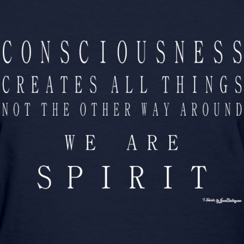 Consciousness Creates All Things - White