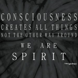 Consciousness Creates All Things - White T-Shirts - Unisex Tie Dye T-Shirt
