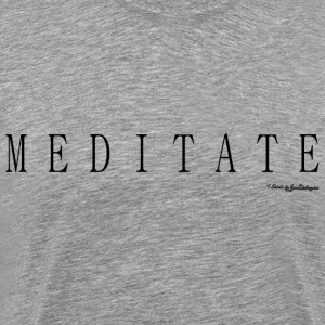 Meditate T Shirts - Black T-Shirts - Men's Premium T-Shirt