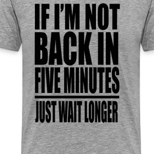 Ace Ventura - If I'm Not Back In 5 Minutes... T-Shirts - Men's Premium T-Shirt