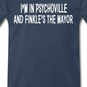 I'm In Psychoville And Finkle's The Mayor T-Shirts - Men's Premium T-Shirt