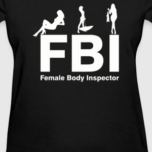 FBI Female Body Inspector - Women's T-Shirt