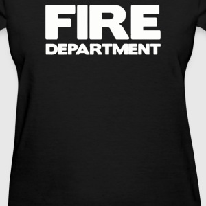 FIRE DEPARTMENT - Women's T-Shirt