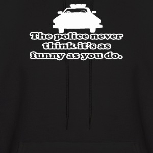 he Police Never Think It's As - Men's Hoodie