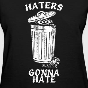 Haters Gonna - Women's T-Shirt