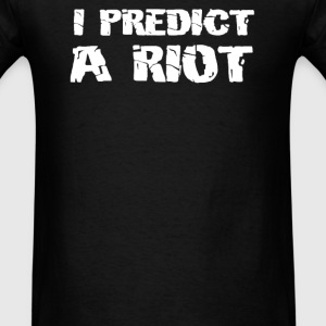 I predict a Riot - Men's T-Shirt