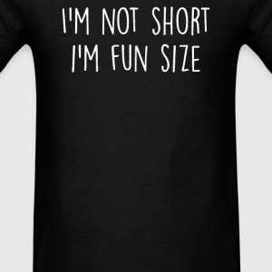I'm not short i'm fun size - Men's T-Shirt