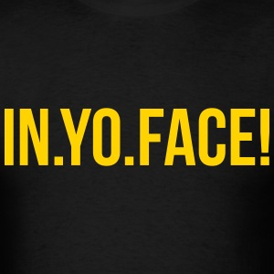 in yo face T-Shirts - Men's T-Shirt