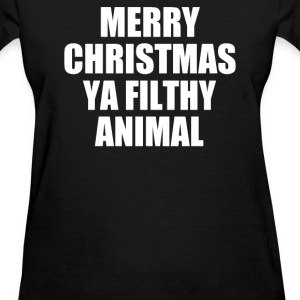 MERRY CHRISTMAS YA FILTHY ANIMAL - Women's T-Shirt