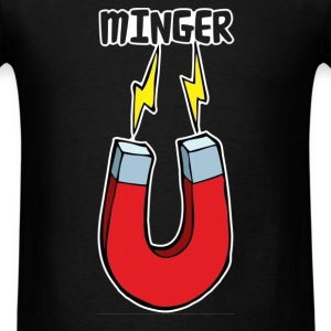 MINGER MAGNET - Men's T-Shirt