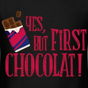 yes_but_first_chocolat_06201603 T-Shirts - Men's T-Shirt