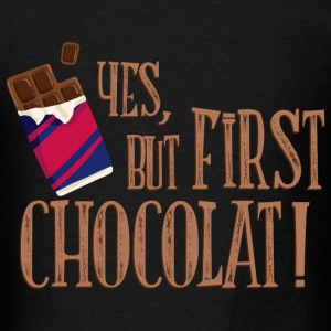 yes_but_first_chocolat_06201601 T-Shirts - Men's T-Shirt