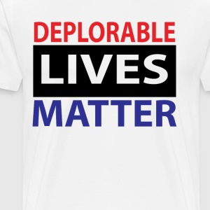 DEPLORABLE LIVES MATTER  T-Shirts - Men's Premium T-Shirt