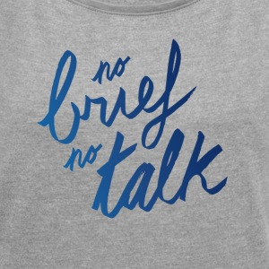 No brief no talk | T-shirts Design T-Shirts - Women´s Rolled Sleeve Boxy T-Shirt