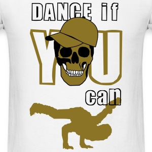 dance if you can T-Shirts - Men's T-Shirt