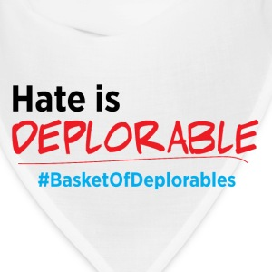 Hate is Deplorable: Anti-Trump 2016 Caps - Bandana