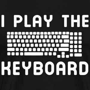 I play the keyboard T-Shirts - Men's Premium T-Shirt