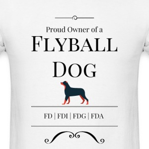 Proud Owner of a Flyball Dog - Men's T-Shirt
